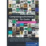"""Computergeschichte(n) - nicht nur f�r Geeks: Von Antikythera zur Cloud (Galileo Computing)von """"H. R. Wieland"""""""