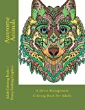 img - for Awesome Animals: A Stress Management Coloring Book For Adults book / textbook / text book