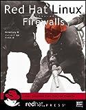 Red Hat Linux Firewalls (redhat PRESSシリーズ)