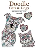 img - for Doodle Cats & Dogs: Adult Colouring Book: Stress Relieving Cats and Dogs Designs for Women and Men - Perfect Colouring Book Gift for Adults book / textbook / text book