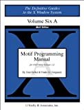 Motif Programming Manual, Vol 6a (Definitive Guides to the X Window System) (1565920163) by Brennan, David