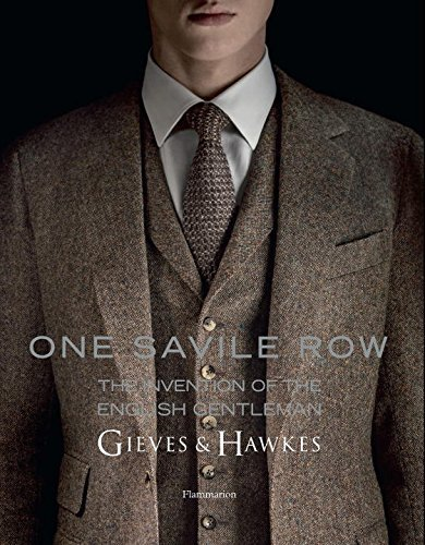 one-savile-row-the-invention-of-the-english-gentleman-gieves-hawkes-by-marcus-binney-2014-10-06