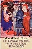 img - for Las noblezas espanolas en la Edad Media/ The Spanish Nobility in the Middle Ages: Siglos XI-XV/ XI-XV Centuries (Alianza Universidad) (Spanish Edition) book / textbook / text book