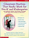 img - for Classroom Routines That Really Work for Pre-K and Kindergarten: Dozens of Other Routines That Set the Stage for Children's Literacy & Help Them Feel a   [CLASSROOM ROUTINES THAT REALLY] [Paperback] book / textbook / text book