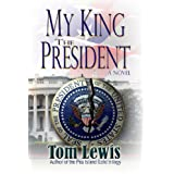 My King The President ~ Tom Lewis