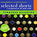 Selected Shorts: Timeless Classics  by James Thurber, Edith Wharton, Jack London, D.H. Lawrence Narrated by Maria Tucci, Charles Keating, James Naughton