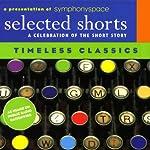 Selected Shorts: Timeless Classics | James Thurber,Edith Wharton,Jack London,D.H. Lawrence