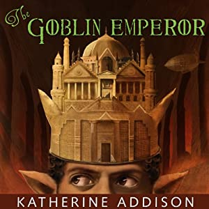 The Goblin Emperor | [Katherine Addison]
