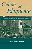 img - for Culture of Eloquence: Oratory and Reform in Antebellum America book / textbook / text book