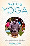 img - for Selling Yoga: From Counterculture to Pop Culture book / textbook / text book