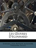 Les OEuvres D'éginhard (French Edition) (1172895198) by Einhard