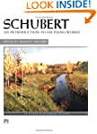 Schubert -- An Introduction to His Pi...