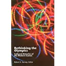 Rethinking the Olympics: Cultural Histories of the Modern Games (Sport & Global Cultures)