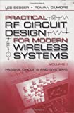 Practical Rf Circuit Design for Modern Wireless Systems: Passive Circuits and Systems (Artech House Microwave Library)
