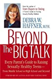 img - for Beyond the Big Talk: Every Parent's Guide to Raising Sexually Healthy Teens from Middle School to High School and Beyond book / textbook / text book