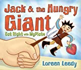 Jack and the Hungry Giant Eat Right with Myplate Loreen Leedy