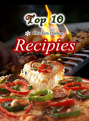 Top 10 chicken dishes recipes (Top Recipes) by ali khalid