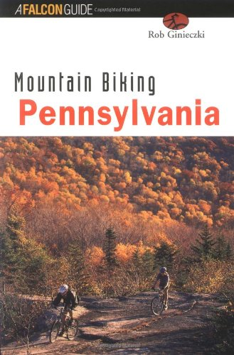 Mountain Biking Pennsylvania (State Mountain Biking Series)