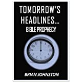 Tomorrow's Headlines - Bible Prophecy (Search for Truth Series)by Brian Johnston