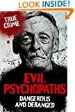 EVIL PSYCHOPATHS (True Crime)