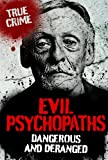 img - for EVIL PSYCHOPATHS (True Crime) book / textbook / text book