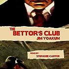 The Bettor's Club Hörbuch von Jim Yoakum Gesprochen von: Stefanie Carter