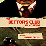 The Bettor's Club   Jim Yoakum