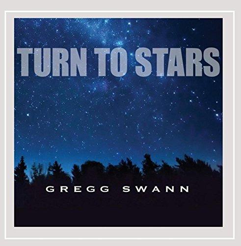 Gregg Swann - Turn to Stars