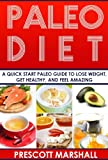 img - for Paleo Diet: A Quick Start Paleo Guide to Lose Weight, Get Healthy, and Feel Amazing (The Ultimate Paleo Resource Guide for Beginners, Athletes, and Healthy People) book / textbook / text book