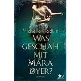 """Was geschah mit Mara Dyer?: Romanvon """"Michelle Hodkin"""""""