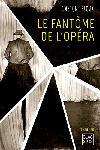Gaston Leroux - Le Fantôme de l'opéra (CLASSICS)