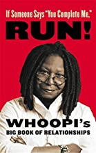 If Someone Says quotYou Complete Mequot RUN Whoopi39s Big Book of Relationships