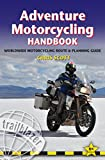 Adventure Motorcycling Handbook: A Route & Planning Gu...