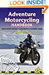 Adventure Motorcycling Handbook, 6th:...