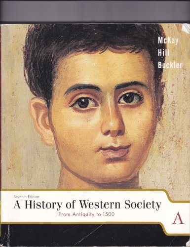 A History Of Western Society, Volume A, Seventh Edition