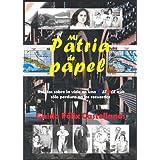 Mi Patria de Papel  (Spanish Edition) ~ Guido F�lix Castellanos