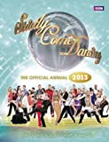 Alison Maloney Official Strictly Come Dancing Annual 2013: The Official Companion to the Hit BBC Series