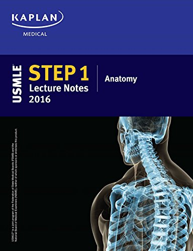 USMLE Step 1 Lecture Notes 2016: Anatomy (Usmle Prep)