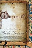 Image of Watermark: A Novel of the Middle Ages