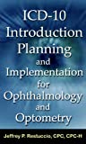 img - for ICD-10 Introduction, Planning, and Implementation for Ophthalmology and Optometry (EyeCare Coding and Billing) book / textbook / text book