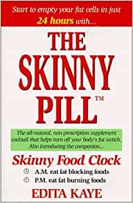 The Skinny Pill by Kaye, Edita (1999) Hardcover: Edita Kaye: Amazon