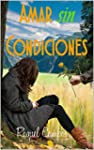 Amar sin condiciones (Spanish Edition)