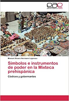 Amazon.com: Símbolos e instrumentos de poder en la Mixteca