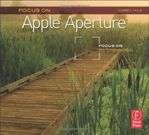Focus On Apple Aperture: Focus on the Fundamentals (Focus On Series)