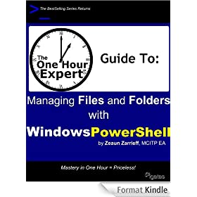 One Hour Expert: Managing Files & Folders with Windows PowerShell (English Edition)