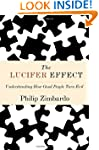 The Lucifer Effect: Understanding How...