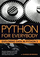 Python for Everybody: Exploring Data in Python 3 Front Cover