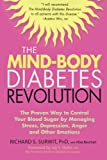 img - for The Mind-Body Diabetes Revolution: The Proven Way to Control Your Blood Sugar by Managing Stress, Depression, Anger and Other Emotions (Marlowe Diabetes Library) book / textbook / text book