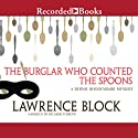 The Burglar Who Counted the Spoons: Bernie Rhodenbarr, Book 11 Audiobook by Lawrence Block Narrated by Richard Ferrone