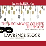 The Burglar Who Counted the Spoons: Bernie Rhodenbarr, Book 11 (       UNABRIDGED) by Lawrence Block Narrated by Richard Ferrone